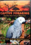 DBT- CAPTIVE FORAGING, BIRD TRAINING by M. Scott Echols Parrot DVD